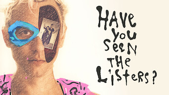 Have You Seen the Listers? (2017) - Netflix | Flixable